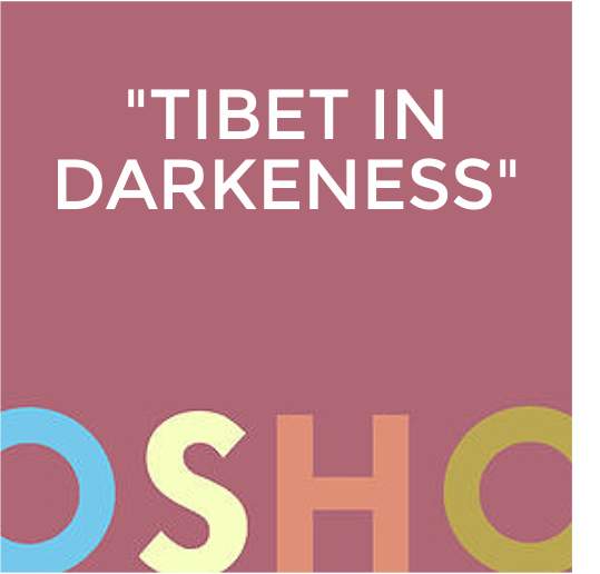 Tibet in Darkness by Osho